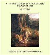 Mexiko: De Aarde en haar volken, Jaargang 1865