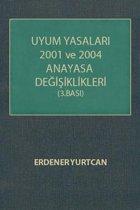 Uyum Yasaları ve 2001 ve 2004 Anayasa Değişiklikleri