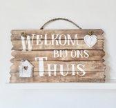 Wandborden Hout Spreukbord  Woondecoratie Cadeau Welkom bij ons Thuis