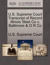 U.S. Supreme Court Transcript of Record Illinois Steel Co V. Baltimore & O R Co