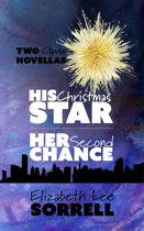 His Christmas Star/Her Second Chance