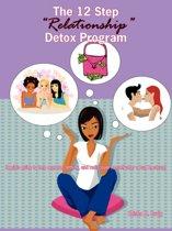 The 12 Step Relationship Detox Program