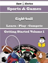A Beginners Guide to Eight-ball (Volume 1)