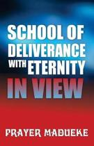 School of Deliverance with Eternity in View