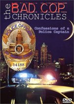 The Bad Cop Chronicles - Confessions of a Police Captain (dvd)