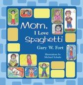 Mom, I Love Spaghetti