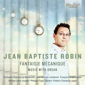 Jean-Baptiste Robin: Fantaisie Mecanique Music Wit