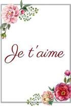 Je t'aime: Carnet de Notes - Pages Lign�es - Message d'amour - 15,2 cm x 22,9 cm