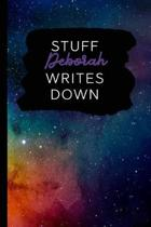 Stuff Deborah Writes Down: Personalized Journal / Notebook (6 x 9 inch) with 110 wide ruled pages inside [Multicolor Universe]
