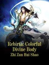 Rebirth: Colorful Divine Body
