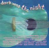 Dark Was the Night: A Tribute to the Music of Blind Willie Johnson