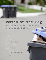 Bottom of The Bag, and Other Short Stories