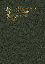The Governors of Illinois 1818-1918