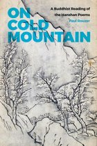 On Cold Mountain: A Buddhist Reading of the Hanshan Poems