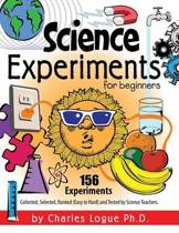 Science Experiments for Beginners, 156 Experiments - Collected, Selected, Ranked (Easy to Hard) and Tested by Science Teachers