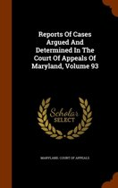 Reports of Cases Argued and Determined in the Court of Appeals of Maryland, Volume 93