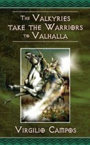 The Valkyries Take the Warriors to Valhalla