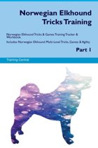 Norwegian Elkhound Tricks Training Norwegian Elkhound Tricks & Games Training Tracker & Workbook. Includes