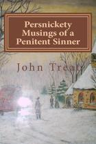 Persnickety Musings of a Penitent Sinner