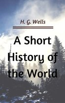A Short History of the World (Annotated & Illustrated)