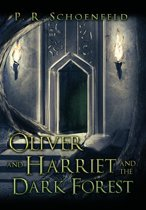 Oliver and Harriet and the Dark Forest