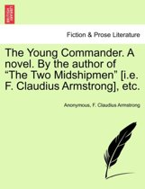 The Young Commander. a Novel. by the Author of The Two Midshipmen [I.E. F. Claudius Armstrong], Etc.