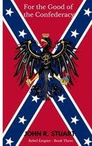 For the Good of the Confederacy