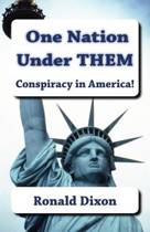 One Nation Under Them / Conspiracy in America!