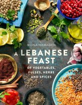 Boek cover A Lebanese Feast of Vegetables, Pulses, Herbs and Spices van Mona Hamadeh