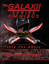 The Galaxii Series Omnibus 1: Into the Abyss
