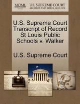 U.S. Supreme Court Transcript of Record St Louis Public Schools V. Walker
