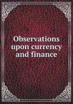 Observations Upon Currency and Finance