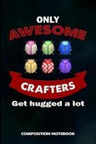 Only Awesome Crafters Get Hugged a Lot