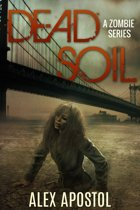 Dead Soil: A Zombie Series (Book #1)