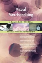 Visual Merchandising A Complete Guide - 2020 Edition