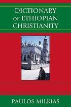 Paulos Milkias Dictionary of Ethiopian Christianity
