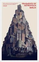 Fragments of Metropolis - Berlin
