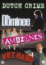 Dutch Crime (De Domine - Amazones - Vet Hard - Spoorloos)