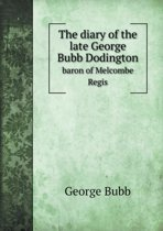 The Diary of the Late George Bubb Dodington Baron of Melcombe Regis