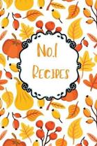 No.1 Recipes: Blank Recipe Journal to Write In. When You In Love With Cooking, Autumn and Vintage Vegetable, Leaves and Floral.