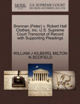 Brennan (Peter) V. Robert Hall Clothes, Inc. U.S. Supreme Court Transcript of Record with Supporting Pleadings