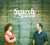 Search No More