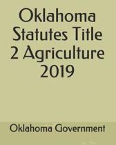 Oklahoma Statutes Title 2 Agriculture 2019