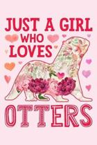 Just a Girl Who Loves Otters: Otter Lined Notebook, Journal, Organizer, Diary, Composition Notebook, Gifts for Otter Lovers