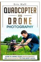 Quadcopter and Drone Photography