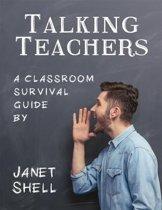 Talking Teachers - A Classroom Survival Guide