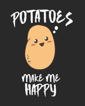 Potatoes Make Me Happy: 8x10 Potato Planner for Millenials
