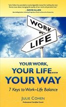 Your Work, Your Life...Your Way