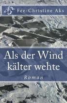 ALS Der Wind K lter Wehte
