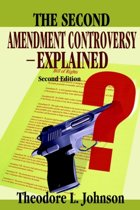 The Second Amendment Controversy Explained